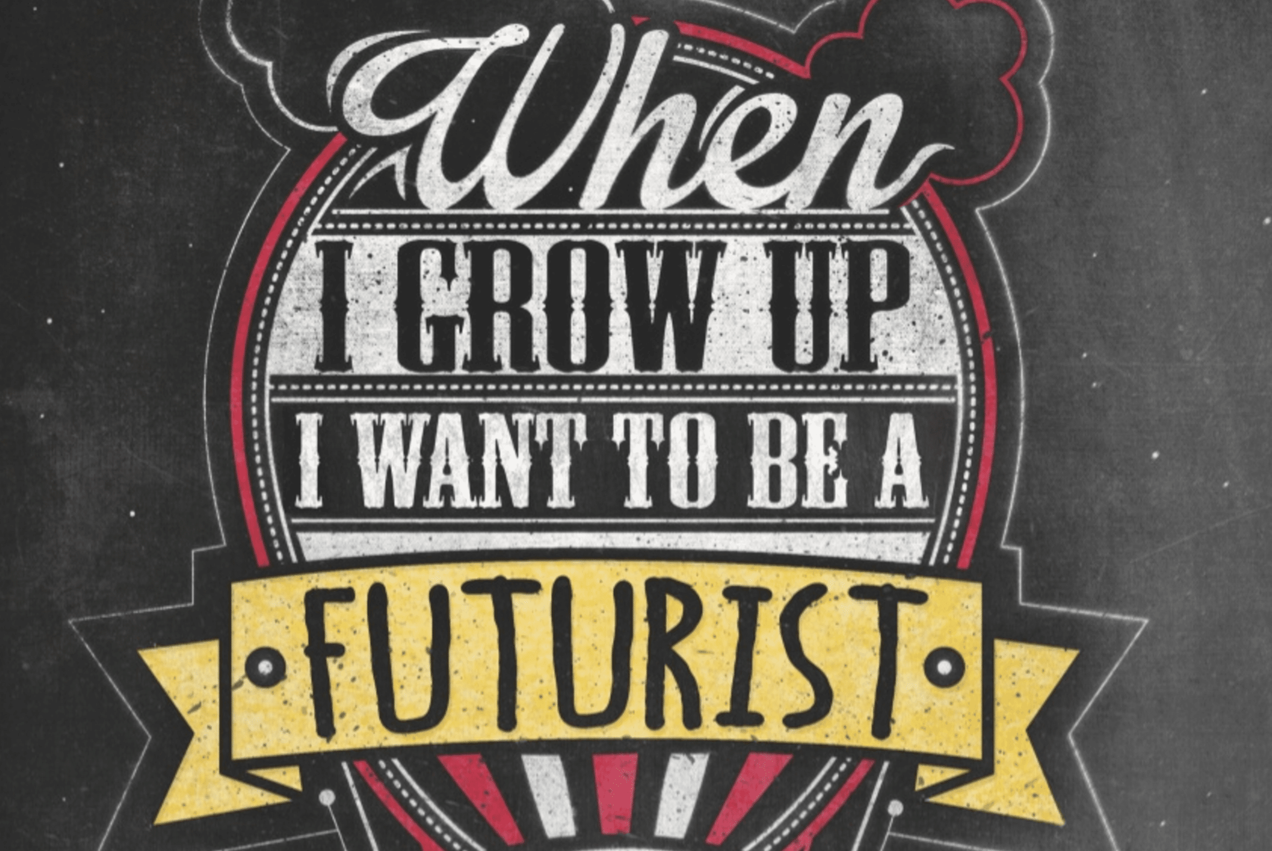 Free Download: When I Grow Up I want to be a Futurist