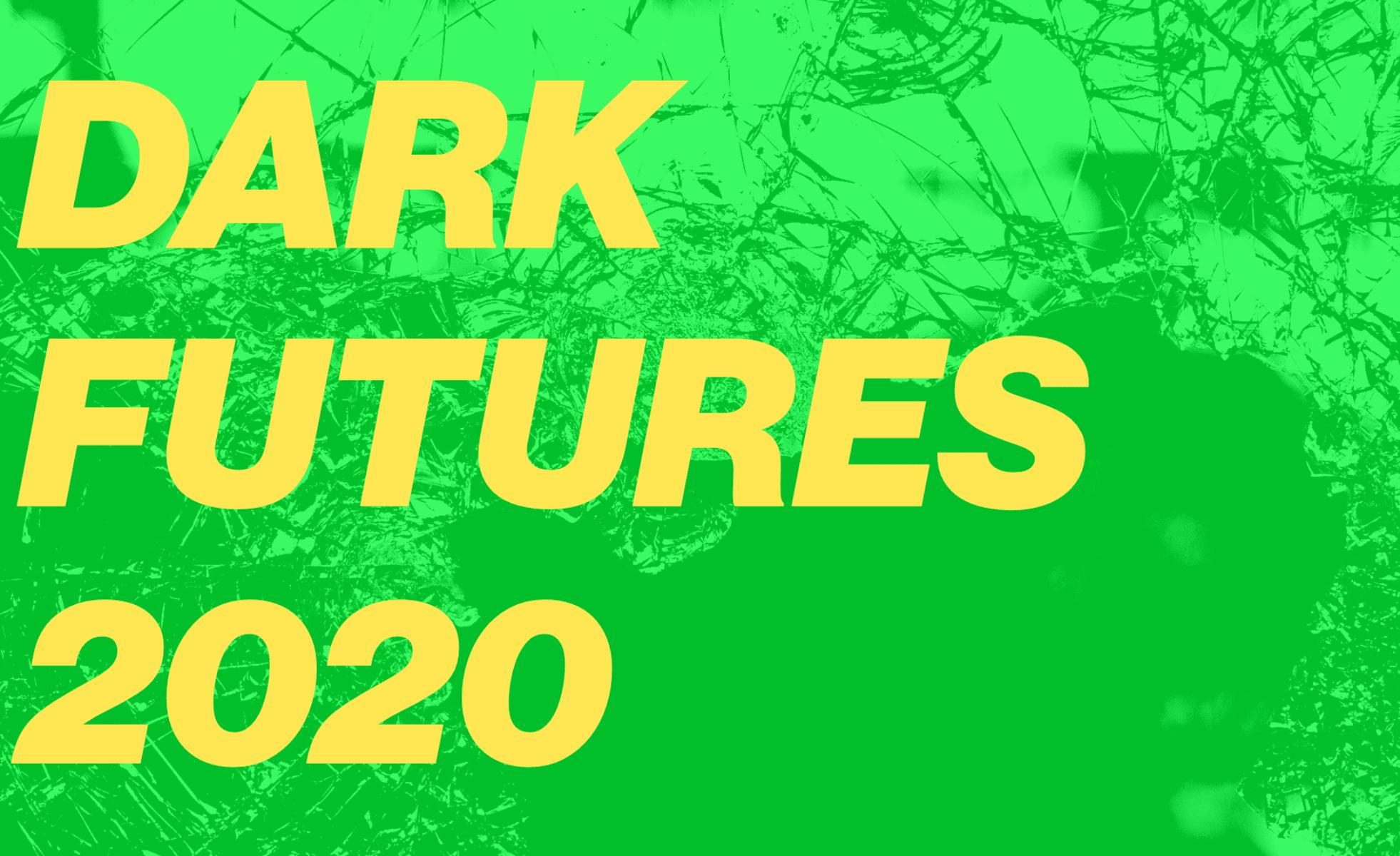 dark futures 2020
